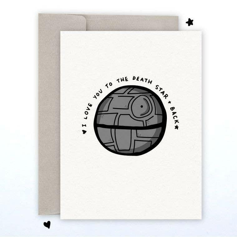 I Love You to the Death Star and Back A2 Greeting Card | Trada Marketplace
