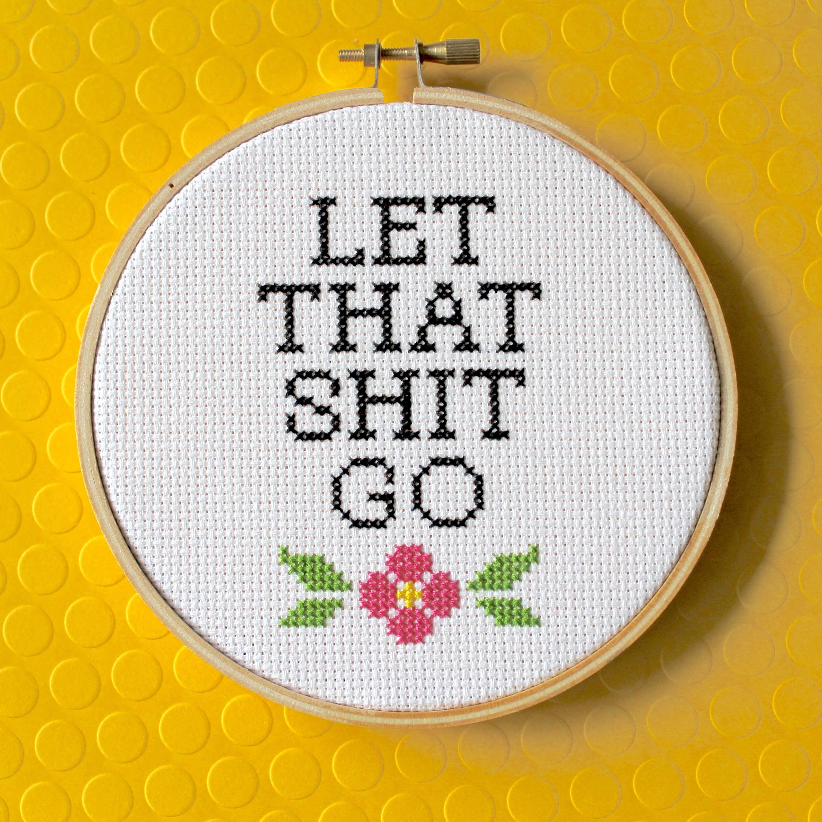 Let That Shit Go Cross Stitch Kit   Trada Marketplace