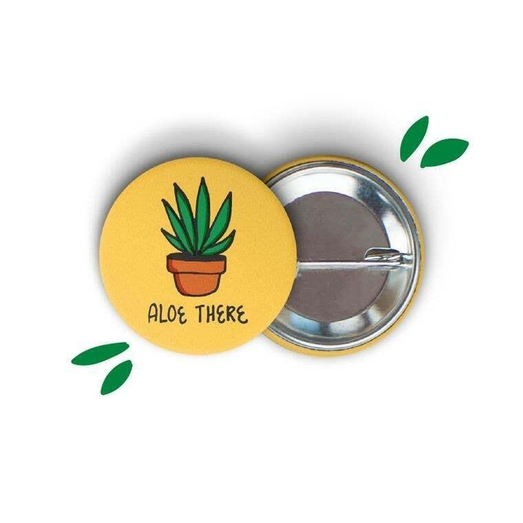 Aloe There Round Pin-back Button | Trada Marketplace