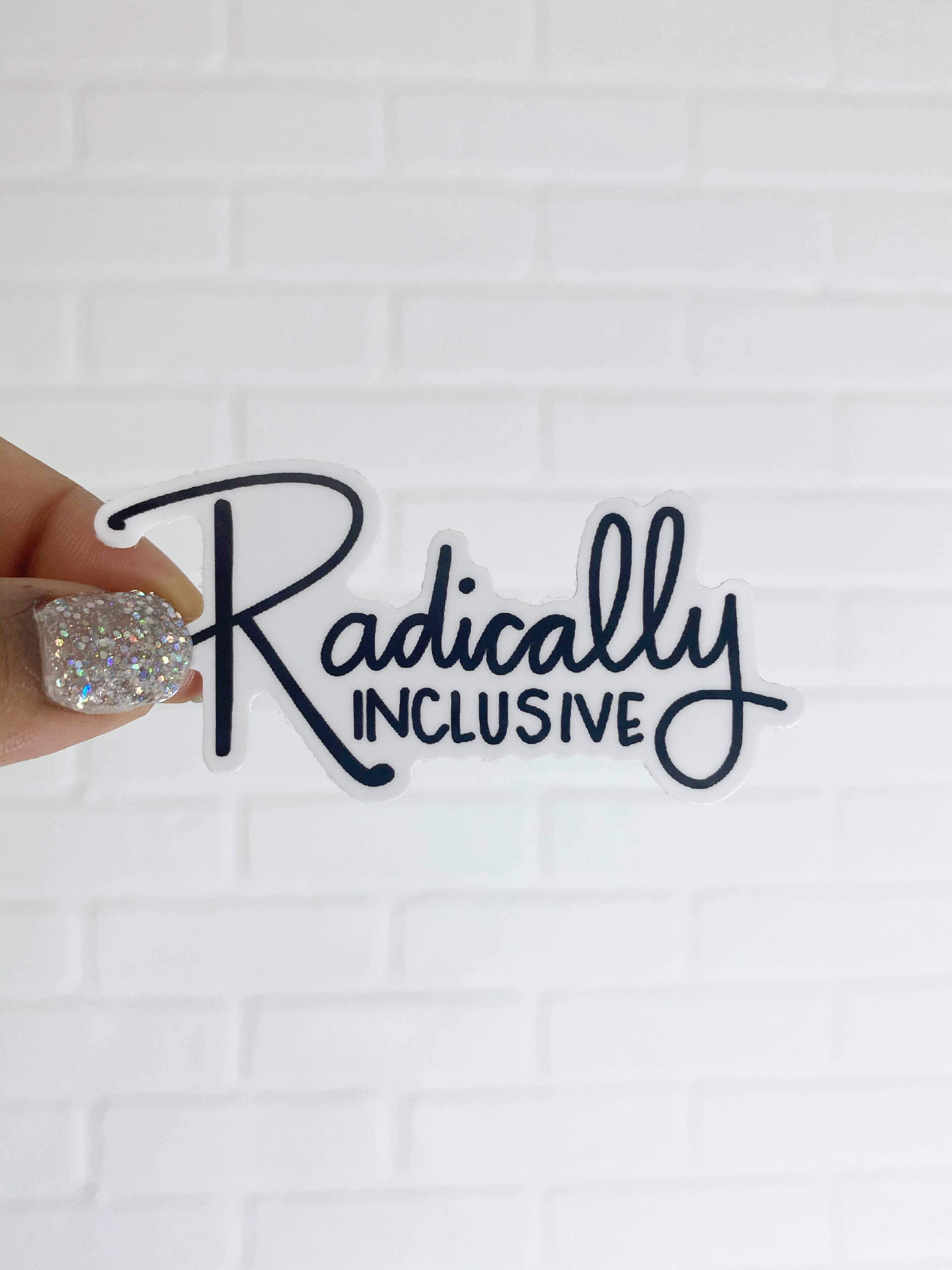 Radically Inclusive Sticker | Trada Marketplace