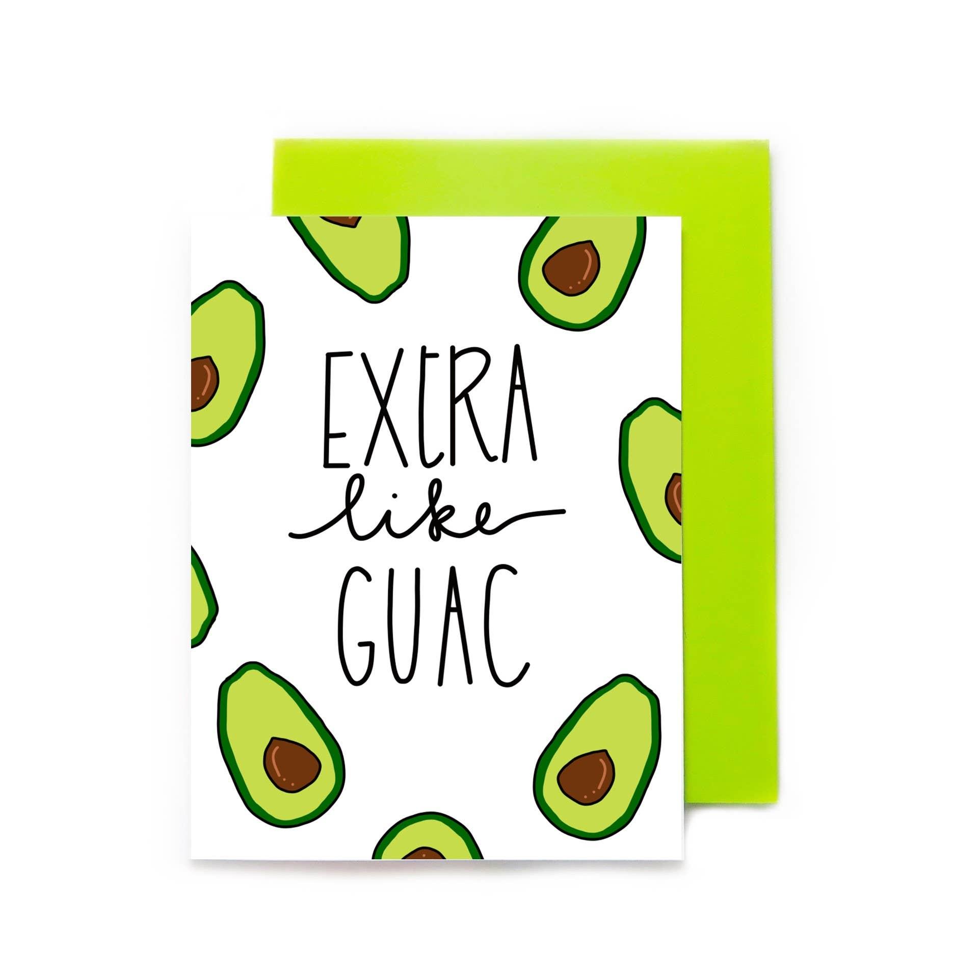 Extra Like Guac | Trada Marketplace