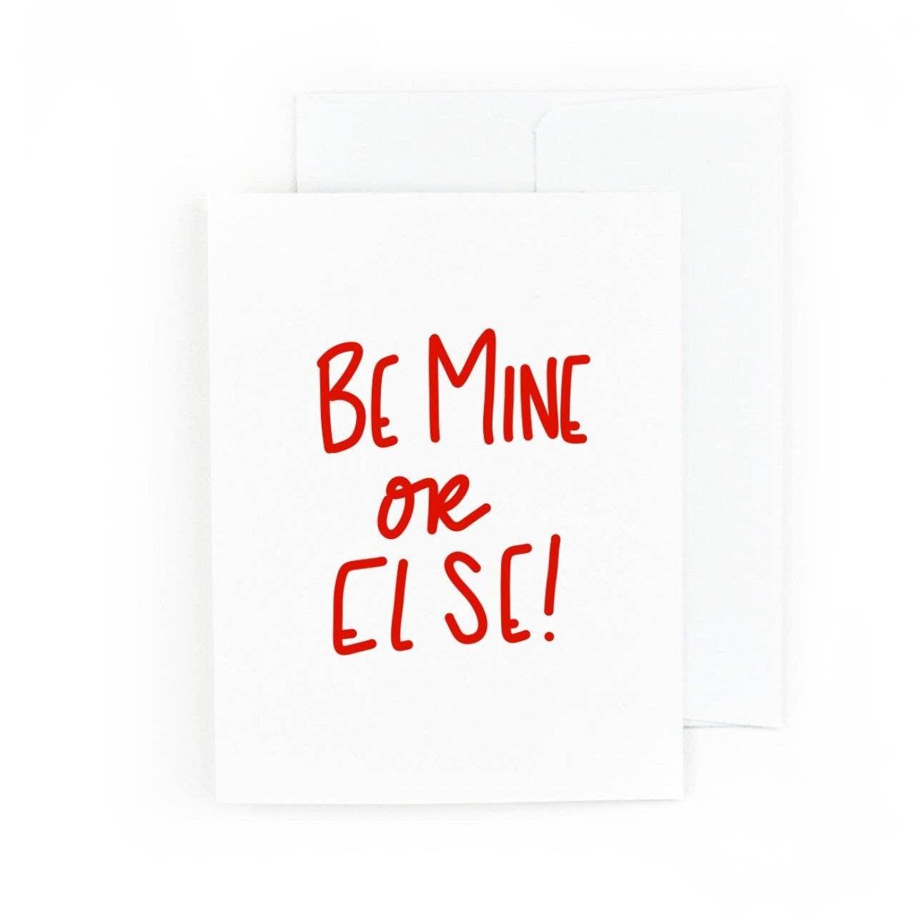 Be Mine Or Else | Trada Marketplace