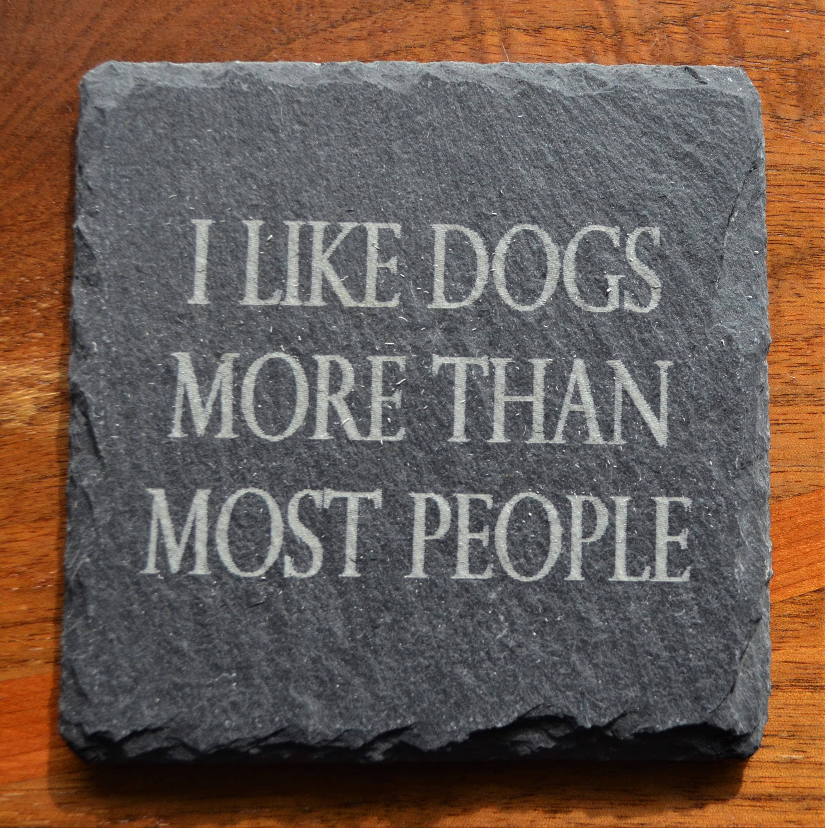 Coaster - I Like Dogs More Than Most People   Trada Marketplace