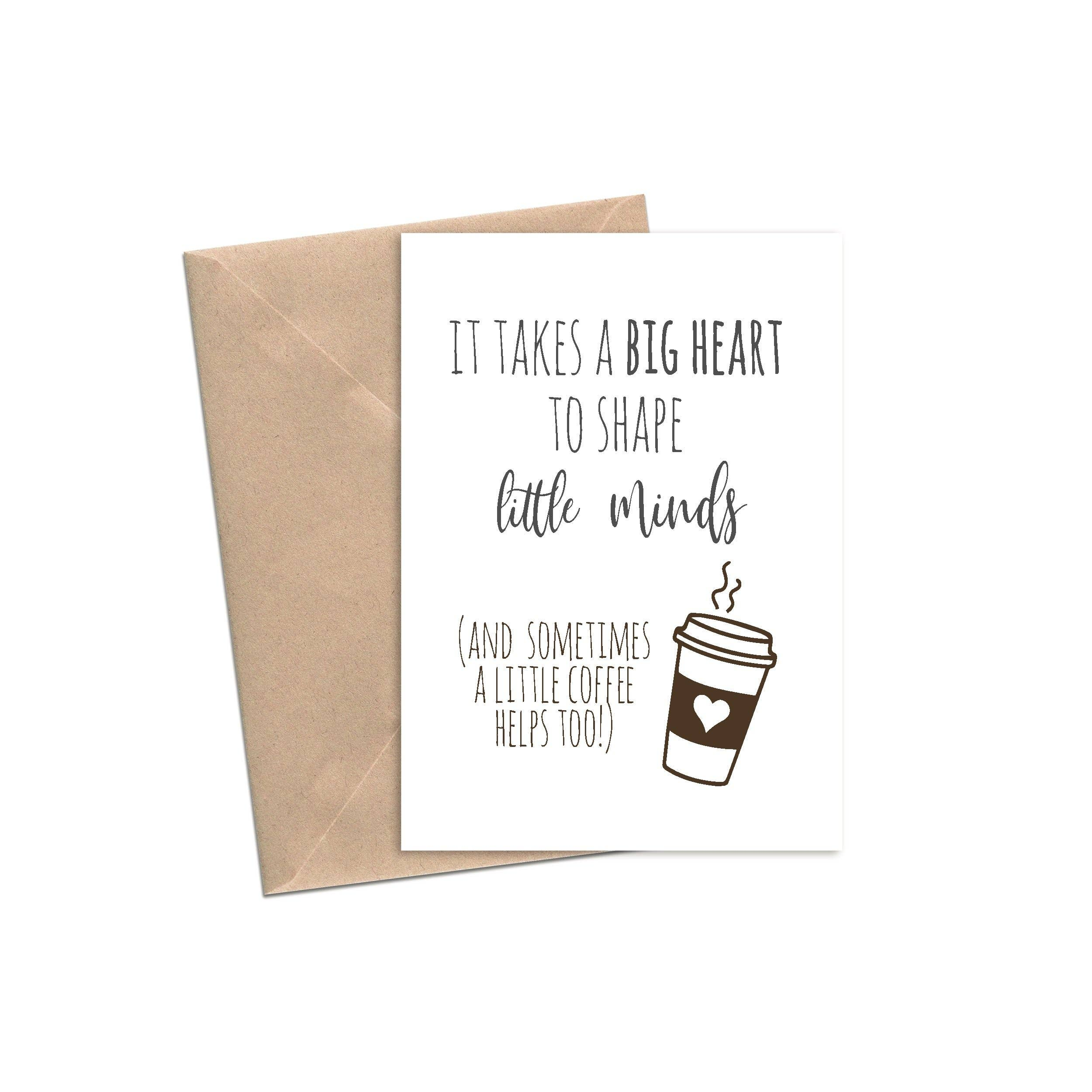 It Takes A Big Heart To Shape Little Minds Coffee Card | A2 | Trada Marketplace