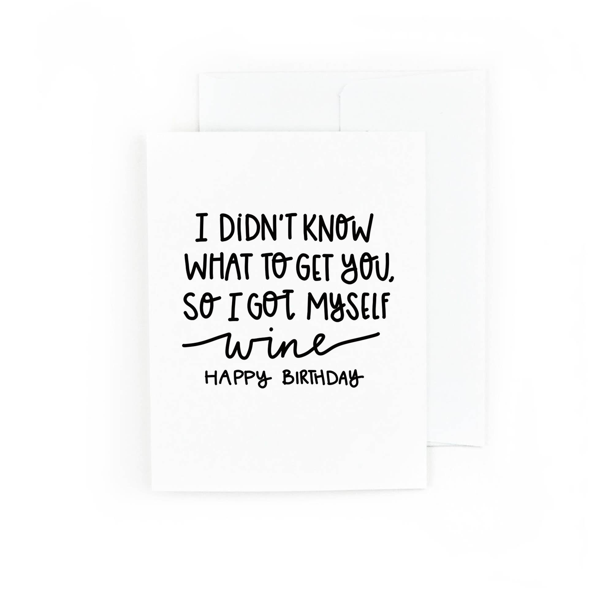I Didn't Know What To Get You, So I Got Myself Wine, | Trada Marketplace