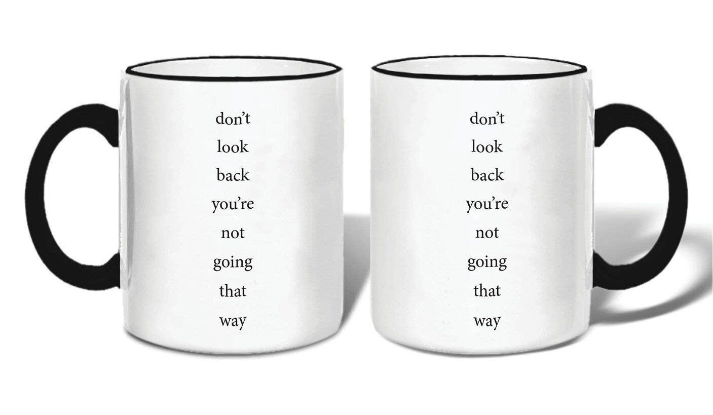 Don't Look Back Mug | Trada Marketplace