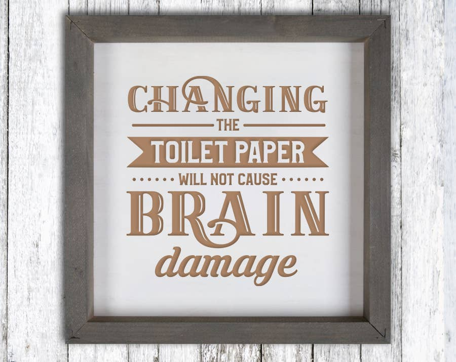Changing The Toilet Paper Roll Wood Sign Engrave | Trada Marketplace
