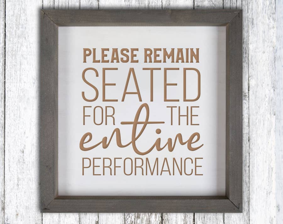 Please Remain Seated Wood Sign Engrave | Trada Marketplace