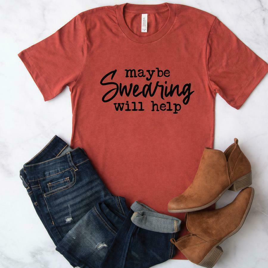 Maybe Swearing Will Help Graphic Tee | Trada Marketplace