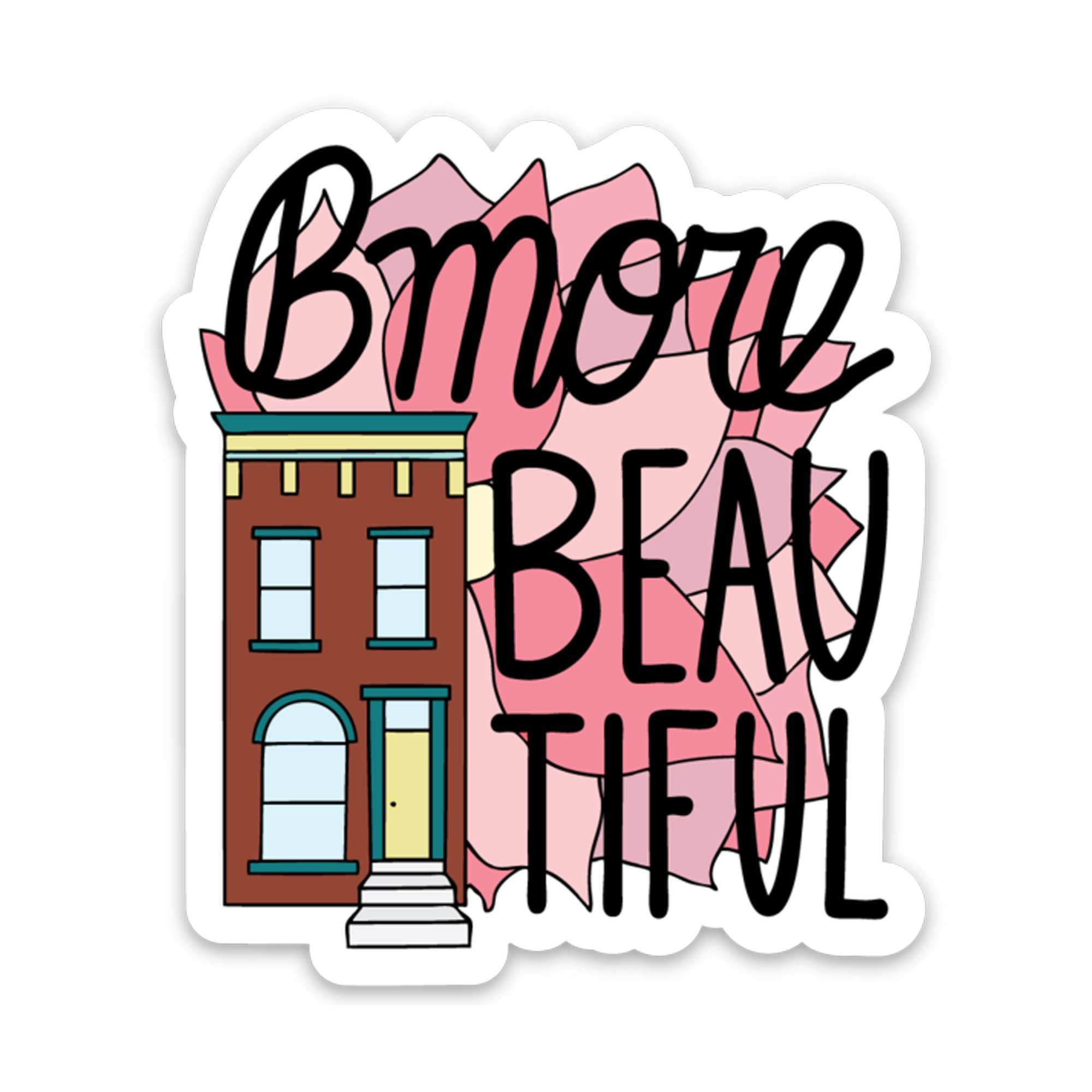 Bmore Beautiful Vinyl Sticker | Trada Marketplace