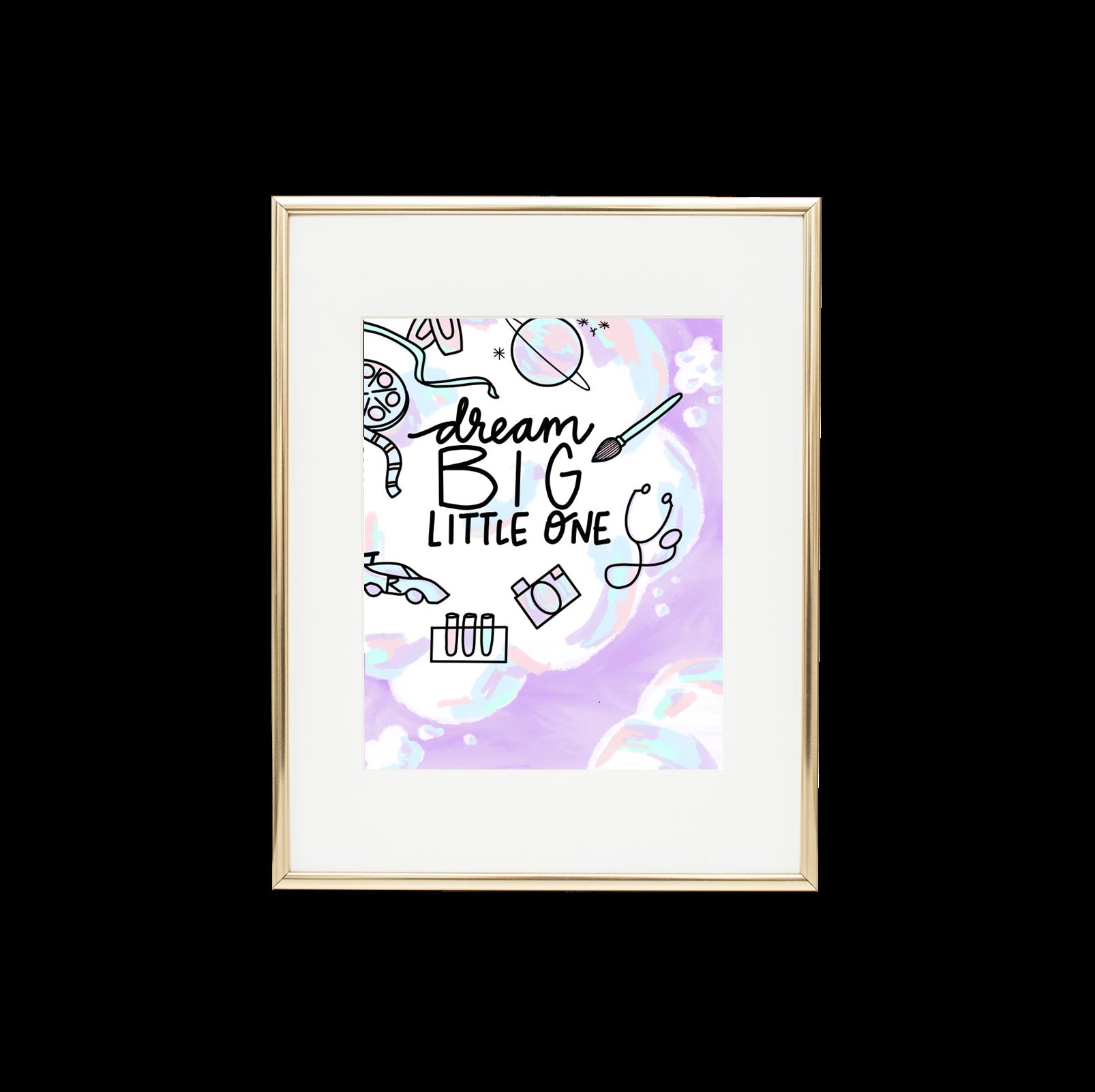 Dream Big Little One Print | Trada Marketplace