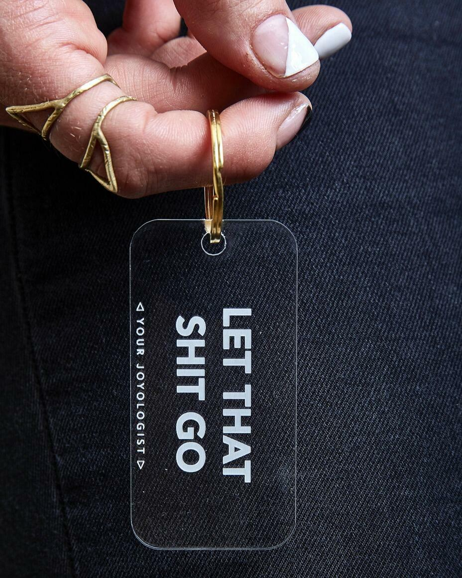 Let that shit go. - keychain   Trada Marketplace