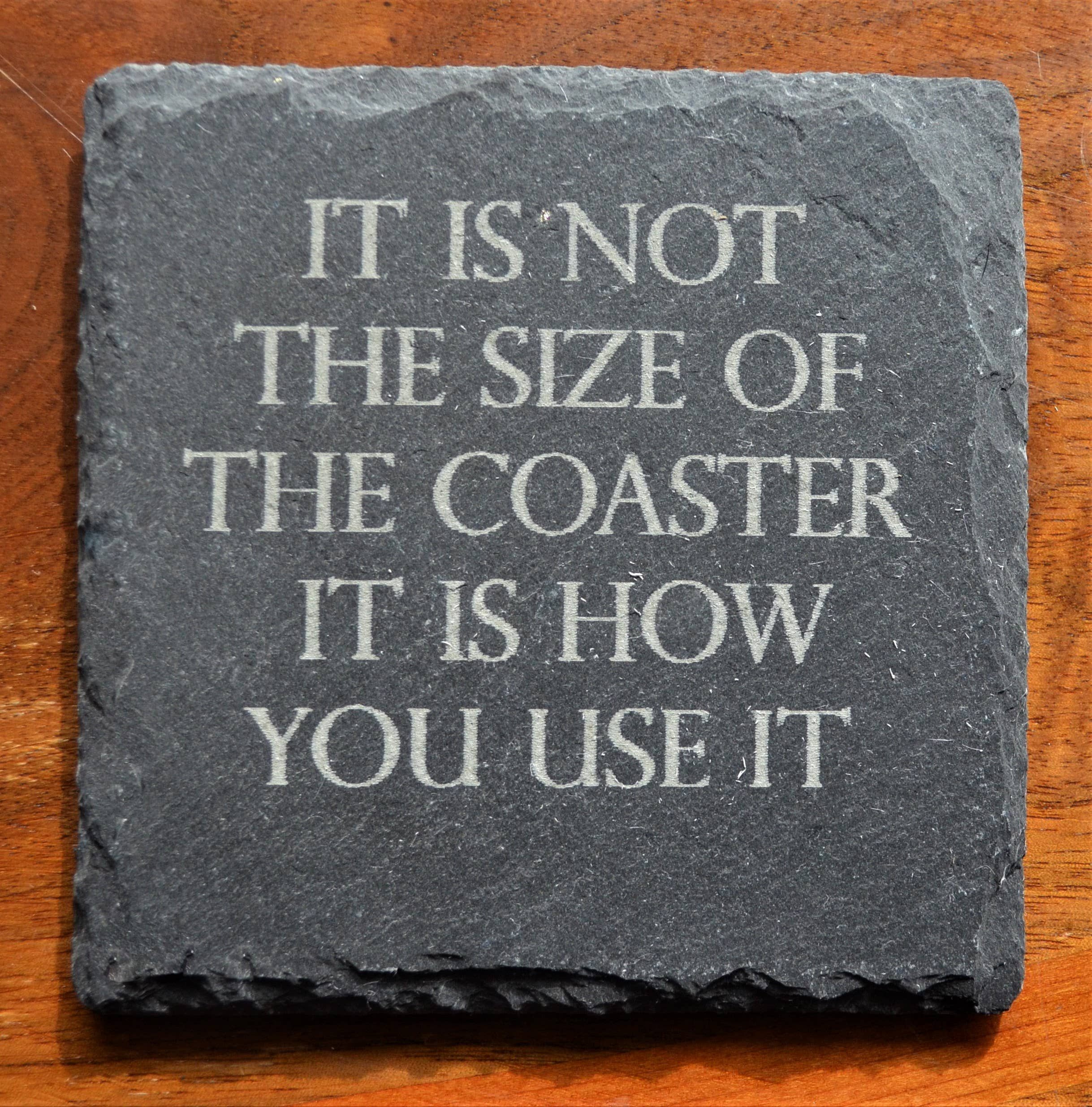 Coaster - It Is Not The Size Of The Coaster it is how you   Trada Marketplace