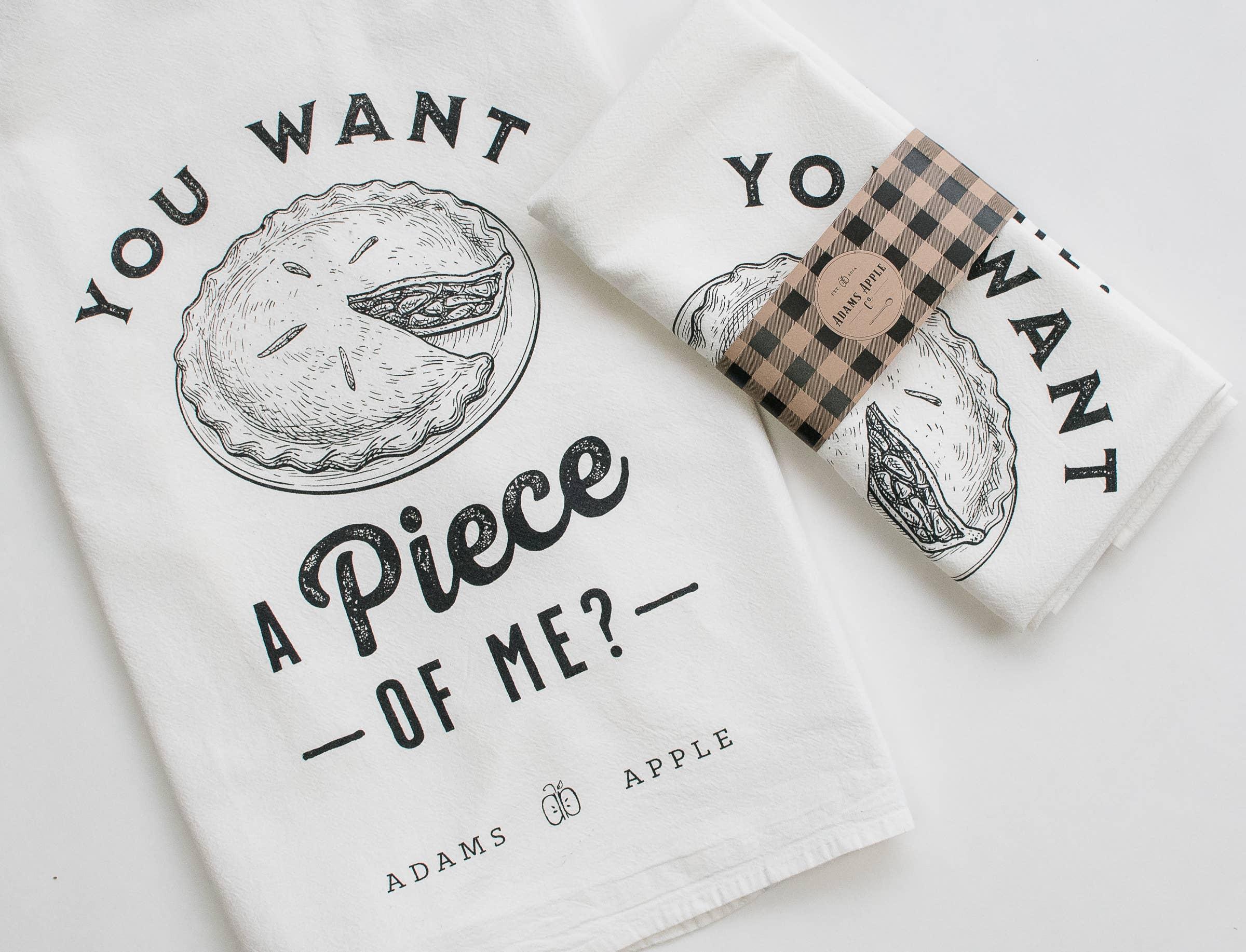 You Want a Piece of Me Flour Sack Towel | Trada Marketplace