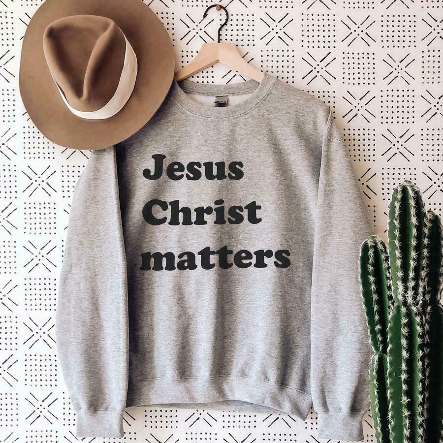 Jesus Matters Sweatshirt | Trada Marketplace